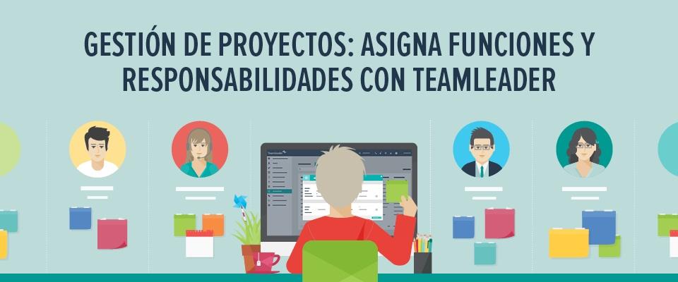 Gestión de proyectos: asigna funciones y responsabilidades con Teamleader