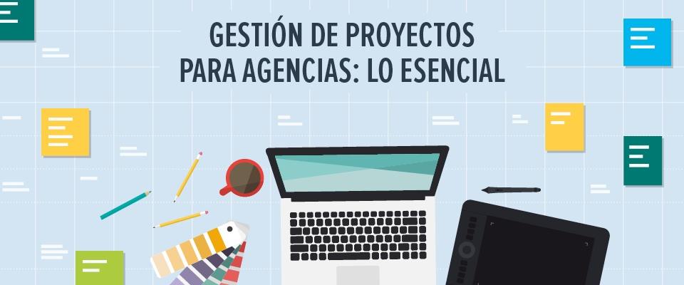 Gestión de proyectos para agencias publicitarias: lo esencial
