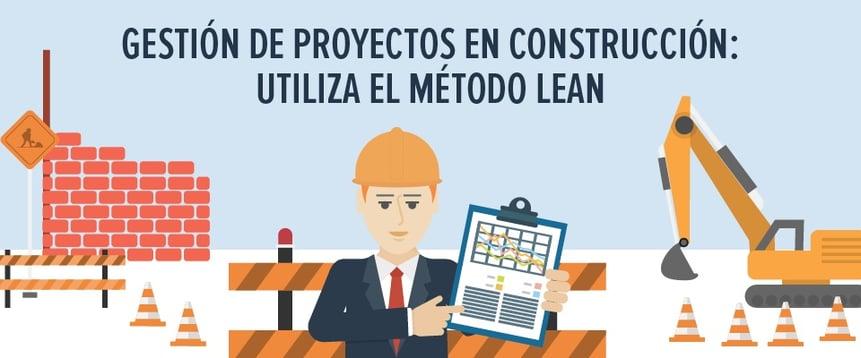 Gestión de proyectos en construcción: utiliza el método Lean